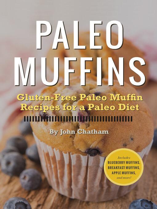 Paleo Muffins (eBook): Gluten-Free Muffin Recipes for a Paleo Diet