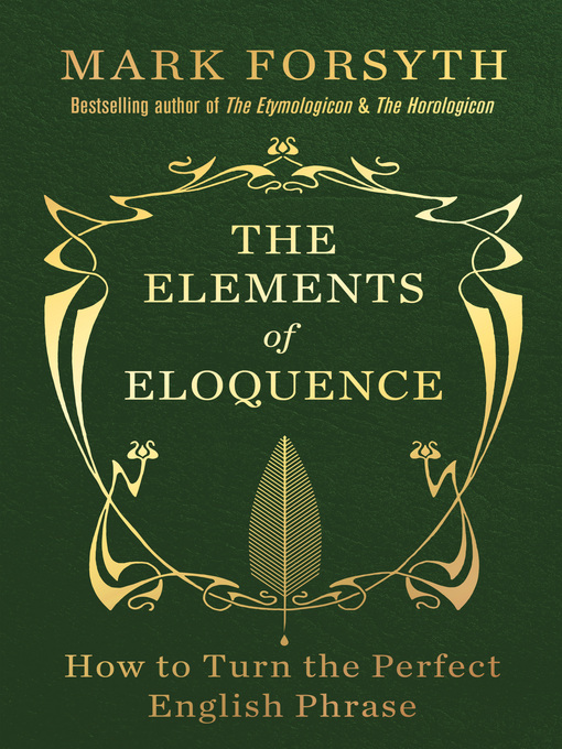 The Elements of Eloquence: How to Turn the Perfect English Phrase (eBook)