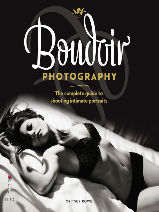 Boudoir Photography (eBook): The Complete Guide to Shooting Intimate Portraits