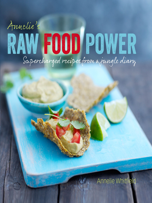 Annelie's Raw Food Power: Supercharged Recipes from a Jungle Diary (eBook)