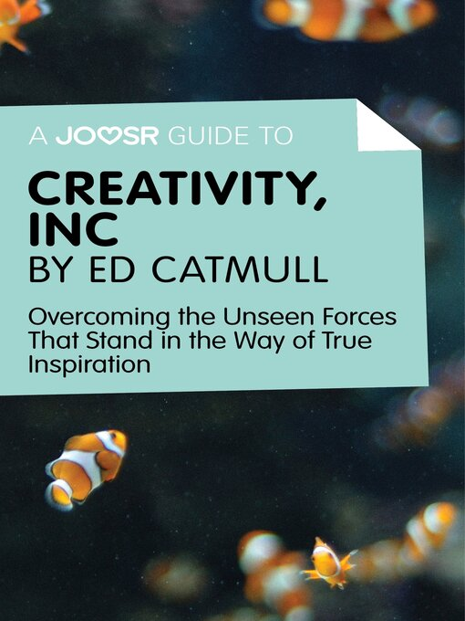 A Joosr Guide to... Creativity, Inc by Ed Catmull