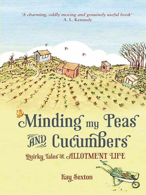 Minding My Peas and Cucumbers (eBook): Quirky Tales of Allotment Life