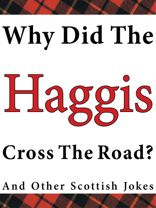 Why Did the Haggis Cross the Road? (eBook): And Other Scottish Jokes