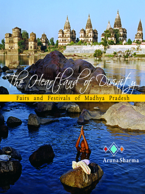 The Heartland of Divinity (eBook): Fairs and Festivals of Madhya Pradesh