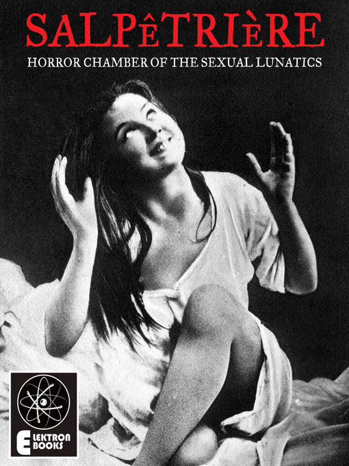 Salpetriere: Horror Chamber of the Sexual Lunatics (eBook)