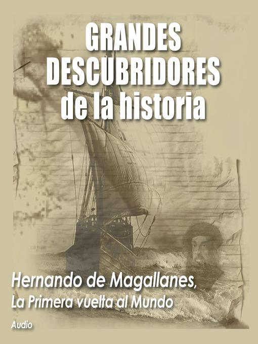 Hernando de Magallanes: La Primera Vuelta al Mundo (MP3)
