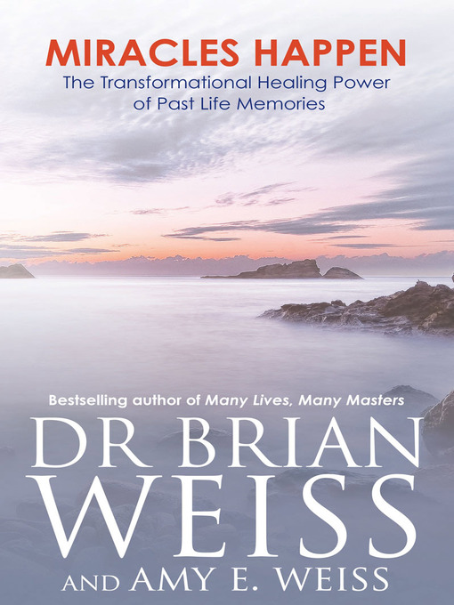 Miracles Happen: The Transformational Healing Power of Past Life Memories (eBook)