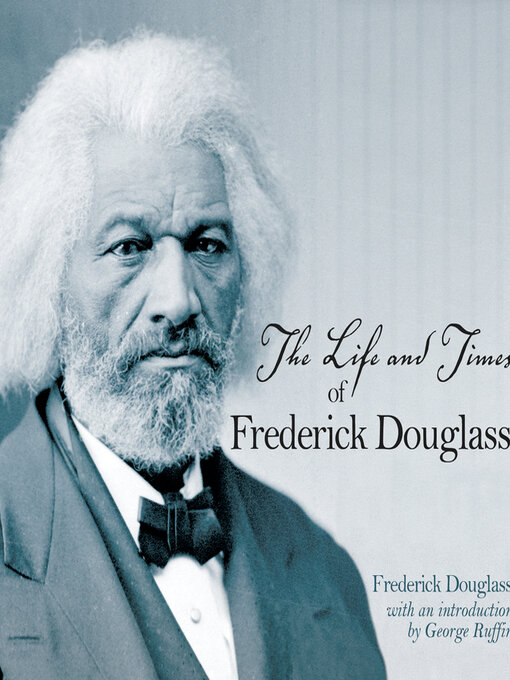 The Life and Times of Frederick Douglass (MP3): Written by Himself