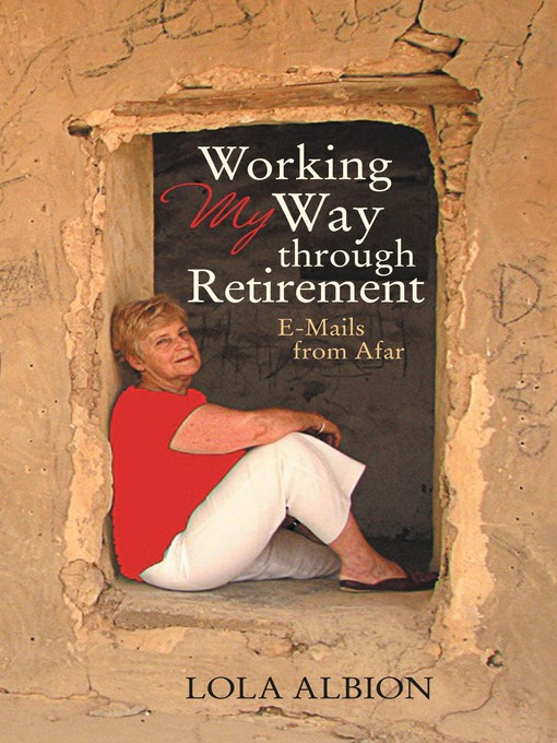 Working My Way through Retirement: E-Mails from Afar (eBook)