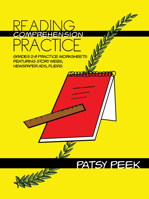 Reading Comprehension Practice (eBook): Grades 2-8 Practice Worksheets Featuring Story Webs, Newspaper Ads, Fliers