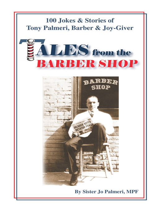 Tales from the Barber Shop (eBook): 100 Jokes & Stories of Tony Palmeri, Barber & Joy-Giver