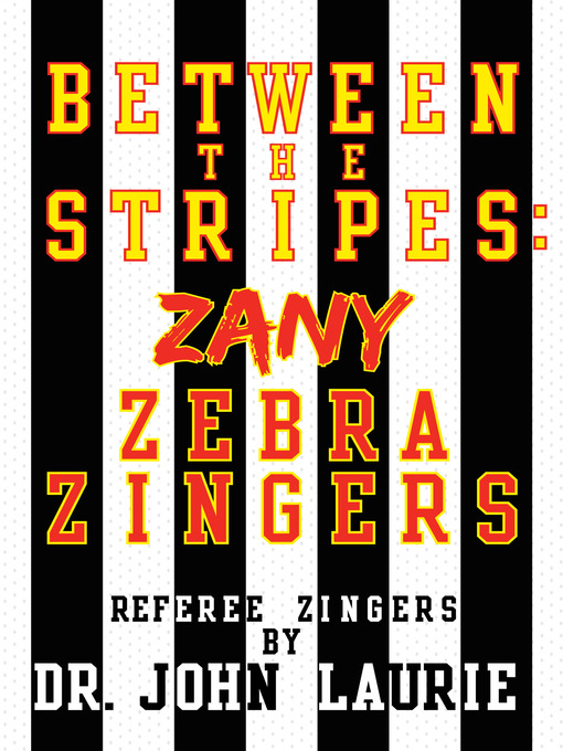BETWEEN THE STRIPES (eBook): ZANY ZEBRA ZINGERS
