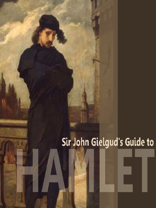 Sir John Gielgud's Guide to Hamlet (MP3)