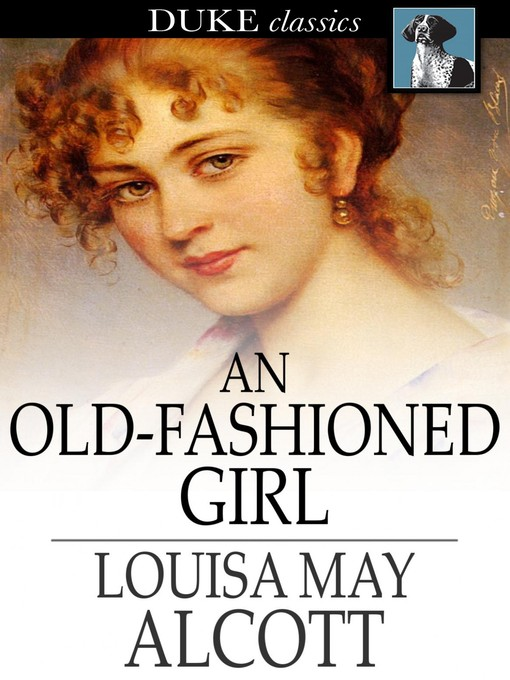 Cover image for An Old-Fashioned Girl