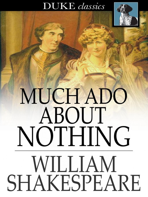 william shakespeare s play much ado about This lesson examines william shakespeare's comedy ''much ado about nothing'' within the context of elizabethan england you will see how the play.
