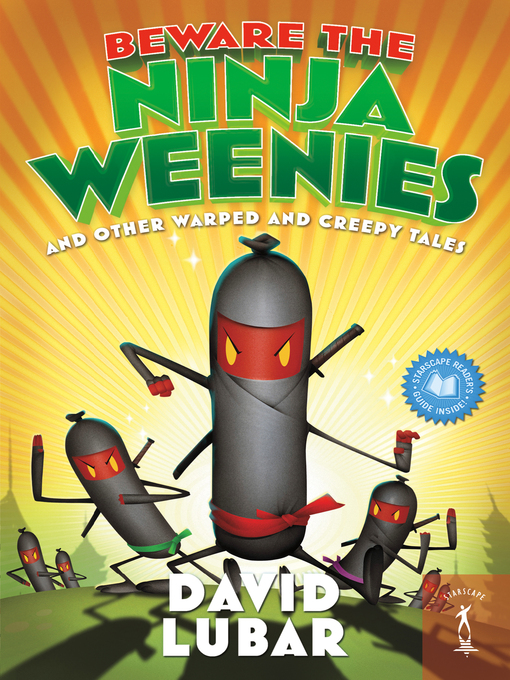 Beware the Ninja Weenies And Other Warped and Creepy Tales