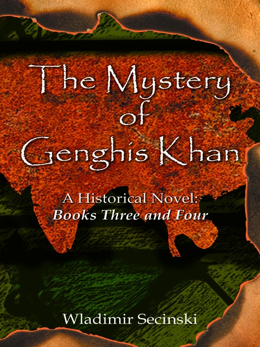 The Mystery of Genghis Khan (eBook): Books III and IV