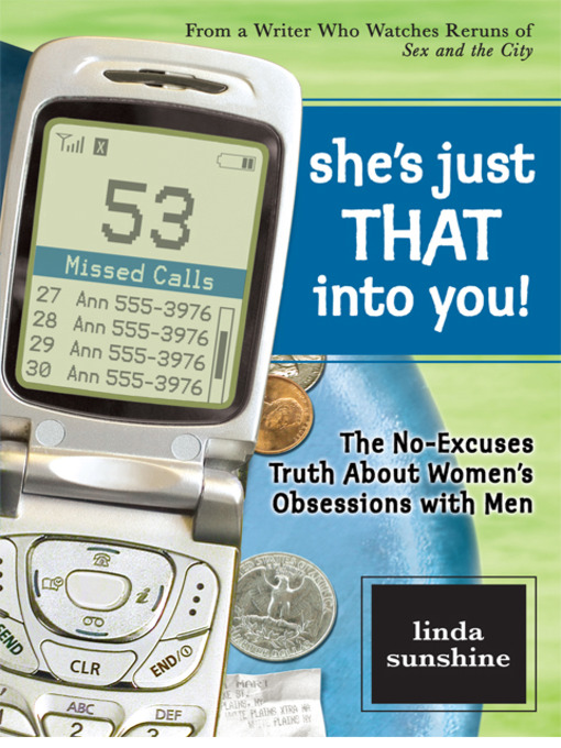 She's Just That Into You! (eBook): The No-Excuses Truth About Women's Obsessions with Men