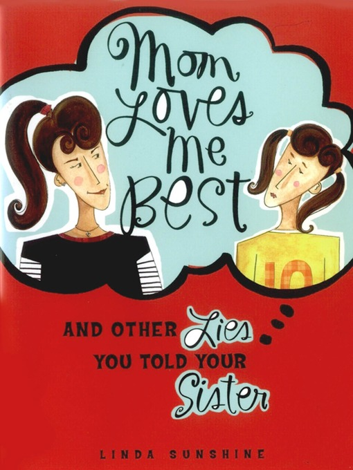 Mom Loves Me Best: (And Other Lies You Told Your Sister) (eBook)