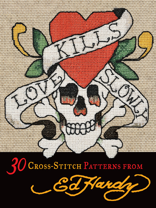 Love Kills Slowly Cross-Stitch (eBook): 30 Cross-Stitch Patterns from Ed Hardy