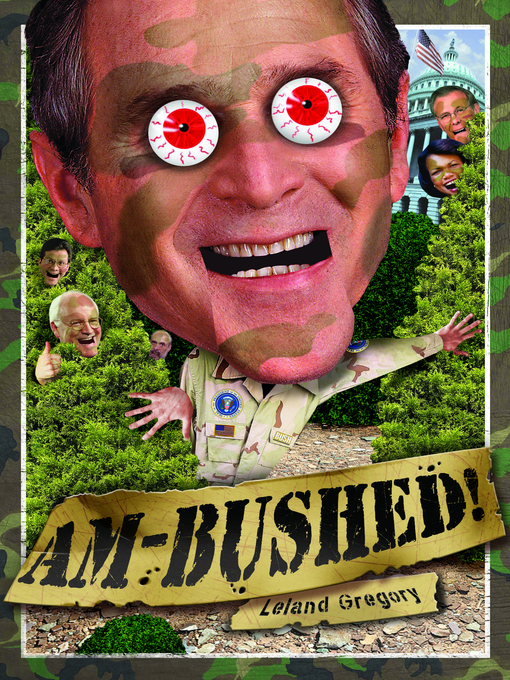Am-Bushed! (eBook): More Chronicles of Government Stupidity