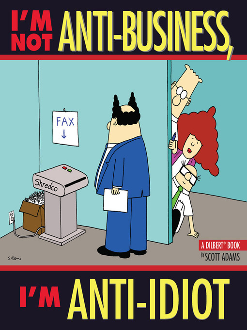 I'm Not Anti-Business, I'm Anti-Idiot - Dilbert (eBook)