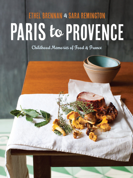 Paris to Provence: Childhood Memories of Food and France (eBook)