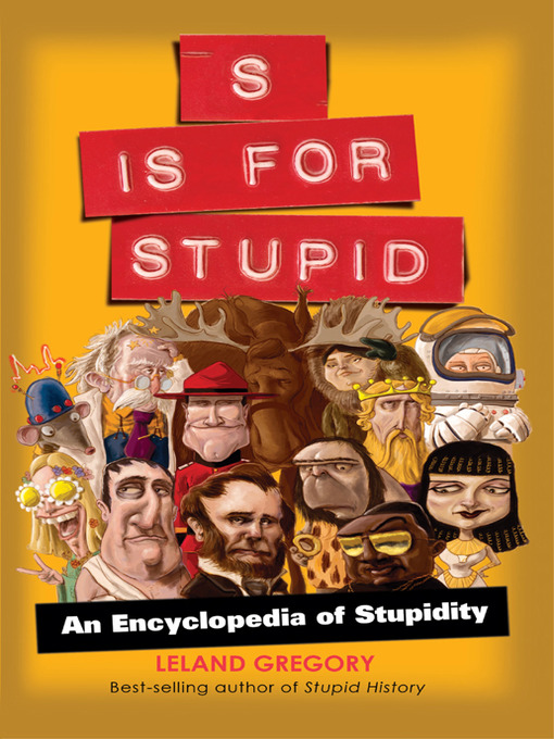 S Is for Stupid: An Encyclopedia of Stupidity (eBook)