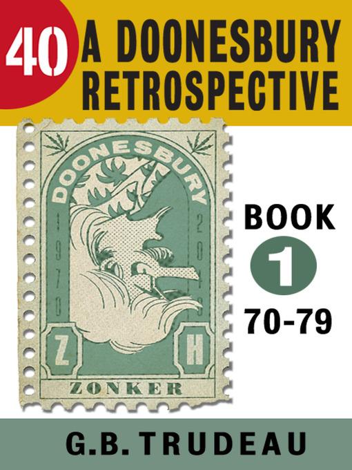 40: A Doonesbury Retrospective 1970 to 1979 - Doonesbury (eBook)