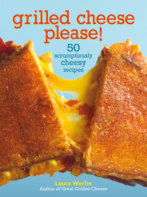 Cover image for Grilled Cheese Please!