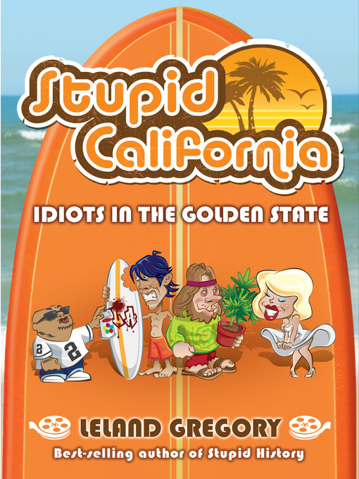 Stupid California (eBook): Idiots in the Golden State