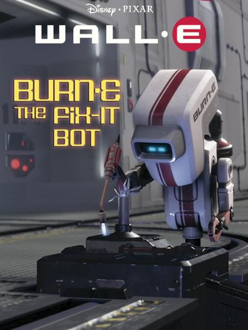 Burn-e, the fix-it bot
