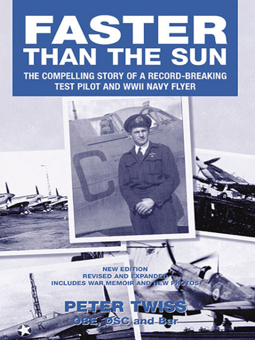 Faster Than the Sun (eBook): The Compelling Story of a Record-Breaking Test Pilot and WWII Navy Flyer