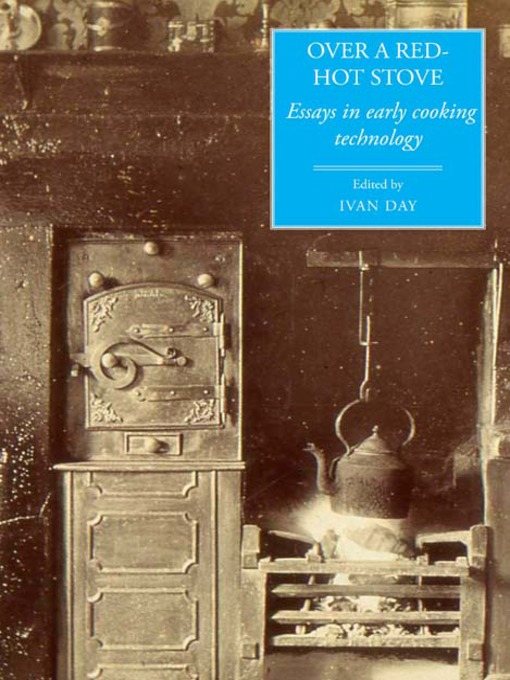 Over a Red-Hot Stove (eBook): Essays in Early Cooking Technology