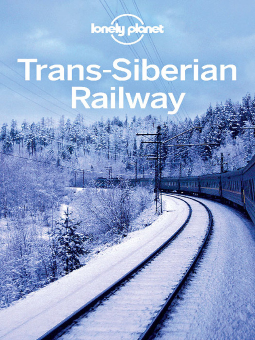 Trans-Siberian Railway (eBook): Including Guides to Russia, Mongolia, China and More