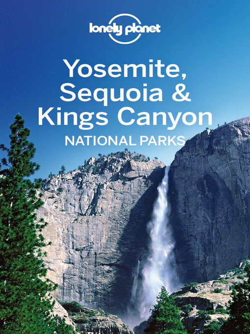 Yosemite, Sequoia & Kings Canyon National Parks Guide (eBook)