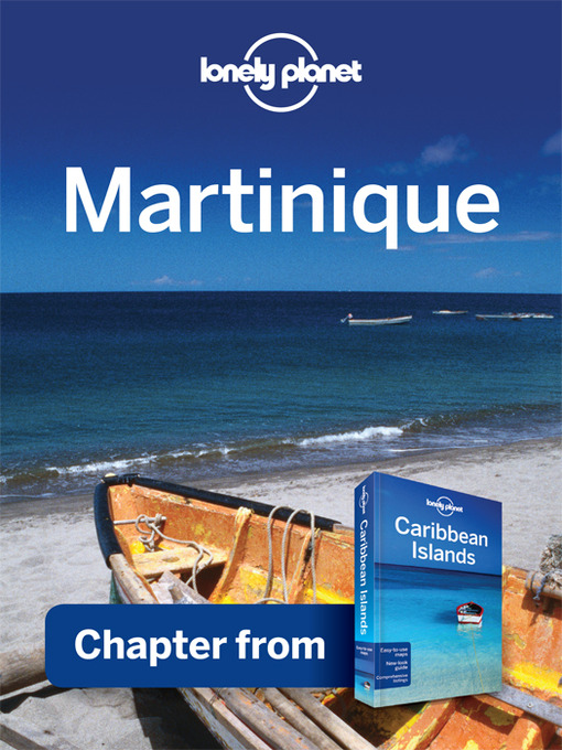 Martinique - Guidebook Chapter: Chapter from Caribbean Islands Travel Guide Book (eBook)