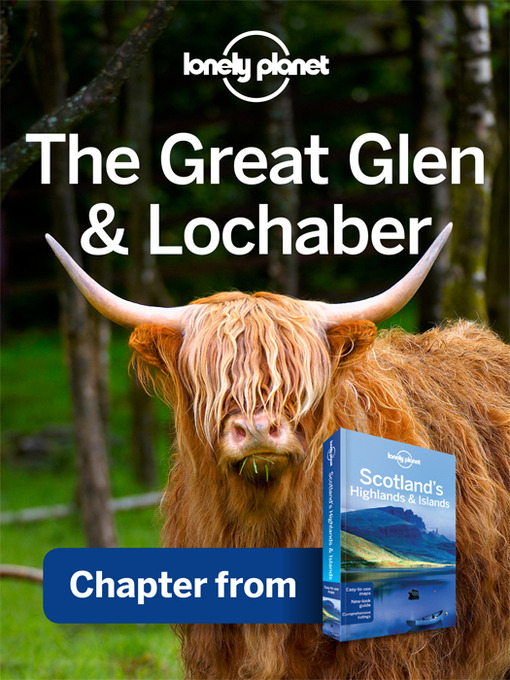 Great Glen & Lochaber: Chapter from Scotland's Highlands & Islands Travel Guide Book - Lonely Planet Chapter (eBook)
