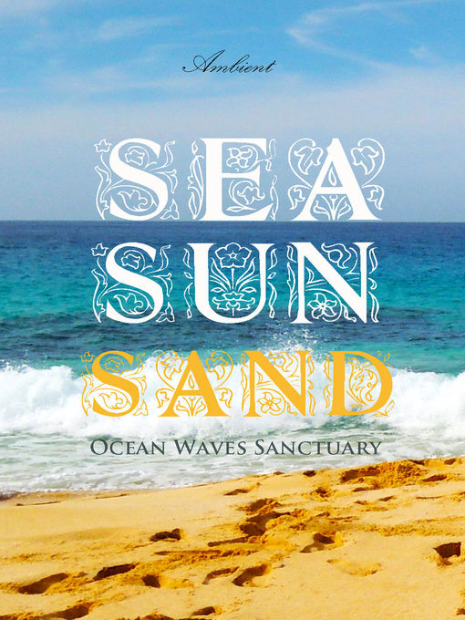 Sea Sun Sand (MP3): Ocean Waves Sanctuary