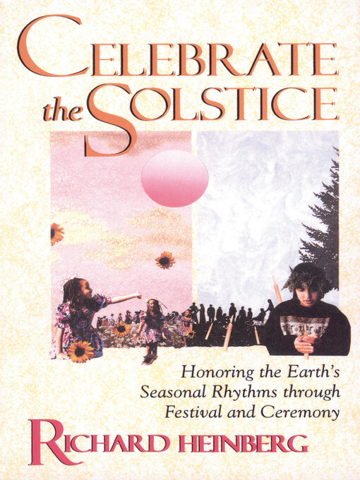Celebrate the Solstice: Honoring the Earth's Seasonal Rhythms Through Festival and Ceremony (eBook)