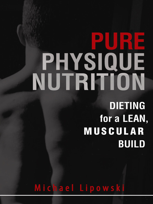 Pure Physique Nutrition (eBook): Dieting for a Lean, Muscular Build