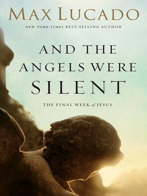 And the Angels Were Silent: Walking with Christ Toward the Cross - Chronicles of the Cross (eBook)