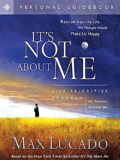 It's Not About Me (eBook): Life Priorities Program Guidebook