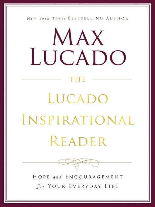 The Lucado Inspirational Reader (eBook): Hope and Encouragement for Your Everyday Life