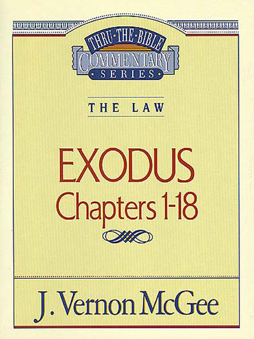 Thru the Bible Volume, 4 (eBook): The Law (Exodus 1-18)