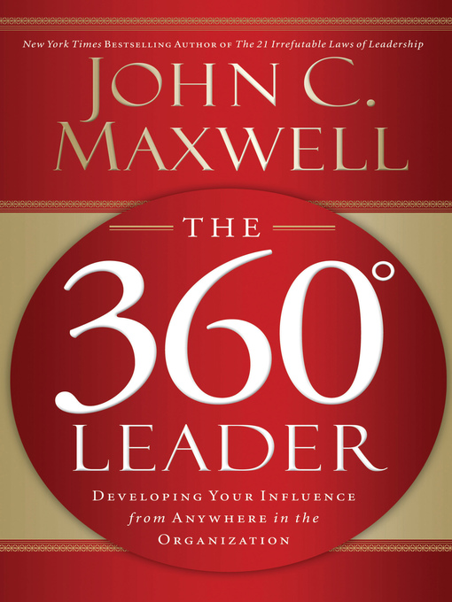 The 360 Degree Leader with Workbook Developing Your Influence from Anywhere in the Organization