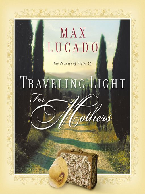 Traveling Light for Mothers (eBook): The Promise of Psalm 23