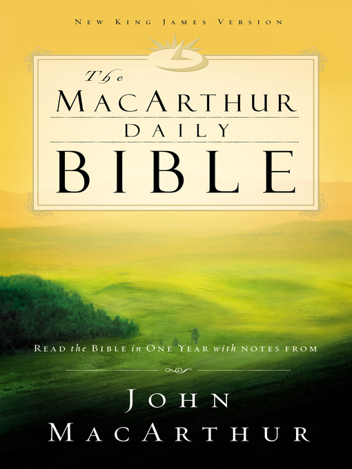 The MacArthur Daily Bible (eBook): Read the Bible in one year, with notes from John MacArthur