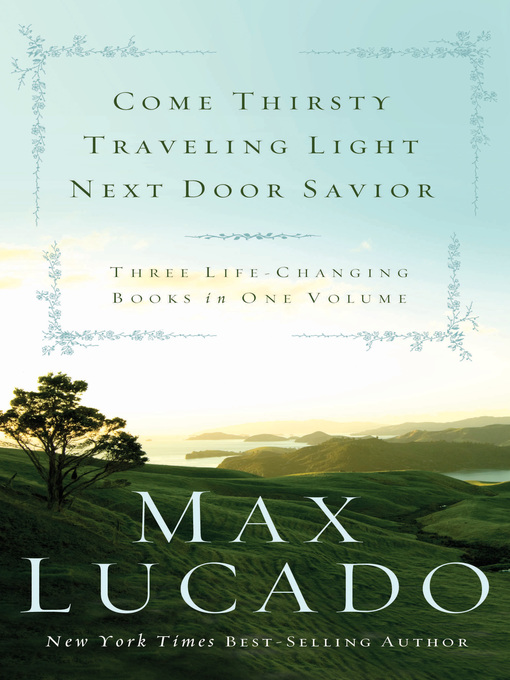 Lucado 3 in 1 (eBook): Come Thirsty; Traveling Light; Next Door Savior