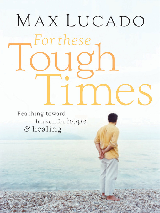 For These Tough Times (eBook): Reaching Toward Heaven for Hope & Healing